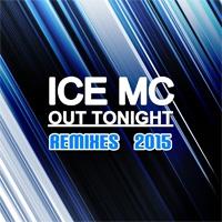 Ice MC Out Tonight Remixes 2015