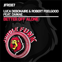 Luca Debonaire And Robert Feelgood Ft. Damae Better Off Alone