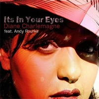 Diane Charlemagne feat. Andy Rourke It's In Your Eyes