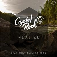Crystal Rock ft. Alba Kras & Tony T Realize