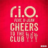 R.I.O. feat. U-Jean Cheers To The Club