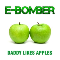 E-Bomber Daddy Likes Apples