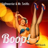 Lightwarrior & Mr. Smiths Boop!