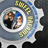 Lane McCray vs DJane Monique Sweet Dreams