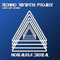 Techno Revivers Project Long Live Techno
