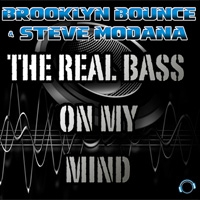 Brooklyn Bounce The Real Bass On My Mind