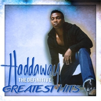 Haddaway The Definitive Greatest Hits