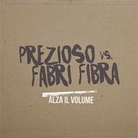 Prezioso vs Fabri Fibra Alza Il Volume