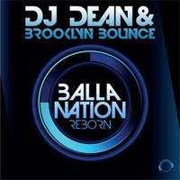 DJ Dean ft. Brooklyn Bounce Balla Nation Reborn