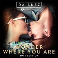 Da Buzz Wonder Where You Are 2015 Edition
