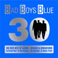 Bad Boys Blue 30