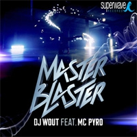 DJ Wout feat. Mc Pyro Masterblaster