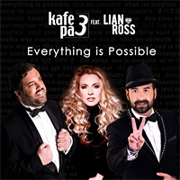 Kafe Pa 3 feat. Lian Ross Everything Is Possible (Todo Es Posible)