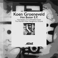 Koen Groeneveld Hot Butter EP