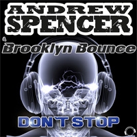 Andrew Spencer feat. Brooklyn Bounce Don\'t Stop