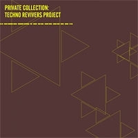 Techno Revivers Project Private Collection Techno Revivers Project