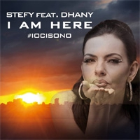Stefy feat. Dhany I Am Here (Io Ci Sono)