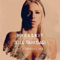 PressKit feat. Jelle Van Dael My Adrenaline