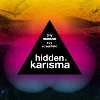 Guy Mantzur & Roy Rosenfeld Hidden Karisma EP
