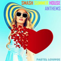 Va Smash Summer House Anthems