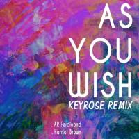 AR Ferdinand As You Wish (Keyrose remix)