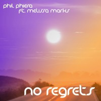 Phil Phiera Feat Melissa Marks No Regrets