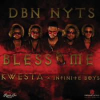 Dbn Nyts Feat Kwesta/infinite Boys Bless Me