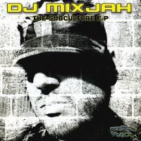 Dj Mixjah The Subculture EP