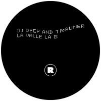 DJ Deep & Traumer La Valle La B