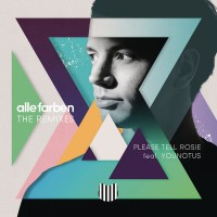 Alle Farben Feat. Younotus Please Tell Rosie (Remixes)