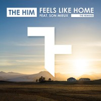 The Him feat. Son Mieux Feels Like Home (Remixes)