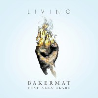 Bakermat feat. Alex Clare Living