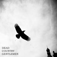 Dead Country Gentlemen Wake The Dead - EP