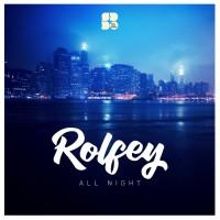 Rolfey All Night