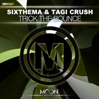 Sixthema & Tagi Crush Trick The Bounce