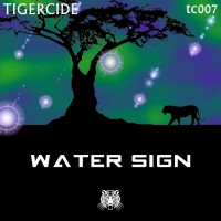 Tigercide Water Sign