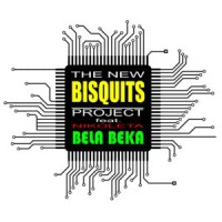 The New Bisquits Project Feat. Nikoleta Bela Beka