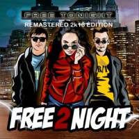 Free 2 Night Free Tonight (Remastered 2016 Edition)
