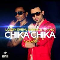 Lulzim Shehu & Prince Amaho feat. A-Class Chika Chika
