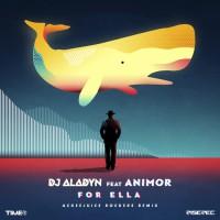 Dj Aladyn Feat Animor For Ella