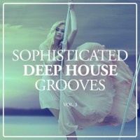 Va Sophisticated Deep House Grooves Vol 3