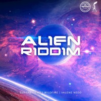 Superman Hd/valene Nedd/wildfire Alien Riddim