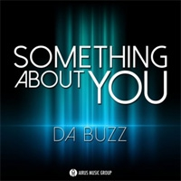 Da Buzz Something About You