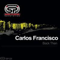 Carlos Francisco Back Then