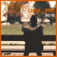 Patrick Metzker/chris Wittig Miss You