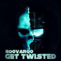 Hoovaroo Get Twisted