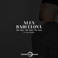 Alex Barcelona My Life, My Life, My Life