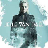 Jelle Van Dael As Long As You Love Me