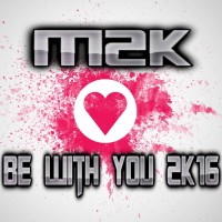 M2k Be With You 2K16