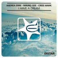 Andrea Erre, Mauro Gee & Criss Hawk I Have A Dream